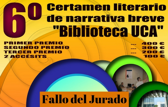 "Fallo del VI Certamen de Narrativa Breve ""Biblioteca UCA"""