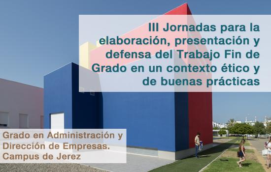 III Jornadas para la elaboración, presentación y defensa del Trabajo Fin de Grado en un contexto ético y de buenas prácticas
