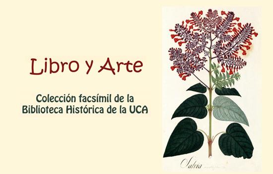 """Exposición """"Libro y arte"""" de la Colección facsímil de la Biblioteca Histórica de la UCA."""