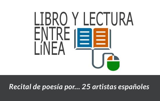Libro y lectura Entre línea. Recital de poesía por… 25 artistas españoles