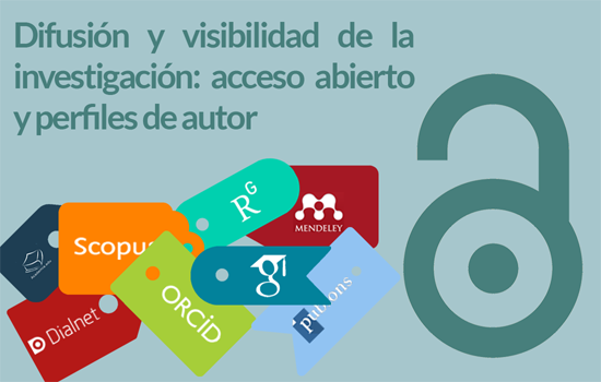 Difusión y visibilidad de la investigación: acceso abierto y perfiles de autor